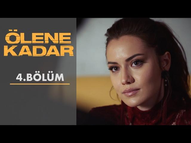 Ölene Kadar > Episode 4