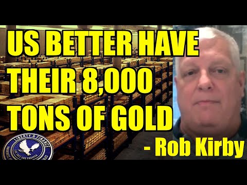 us-better-have-their-8,000-tons-of-gold-|-rob-kirby