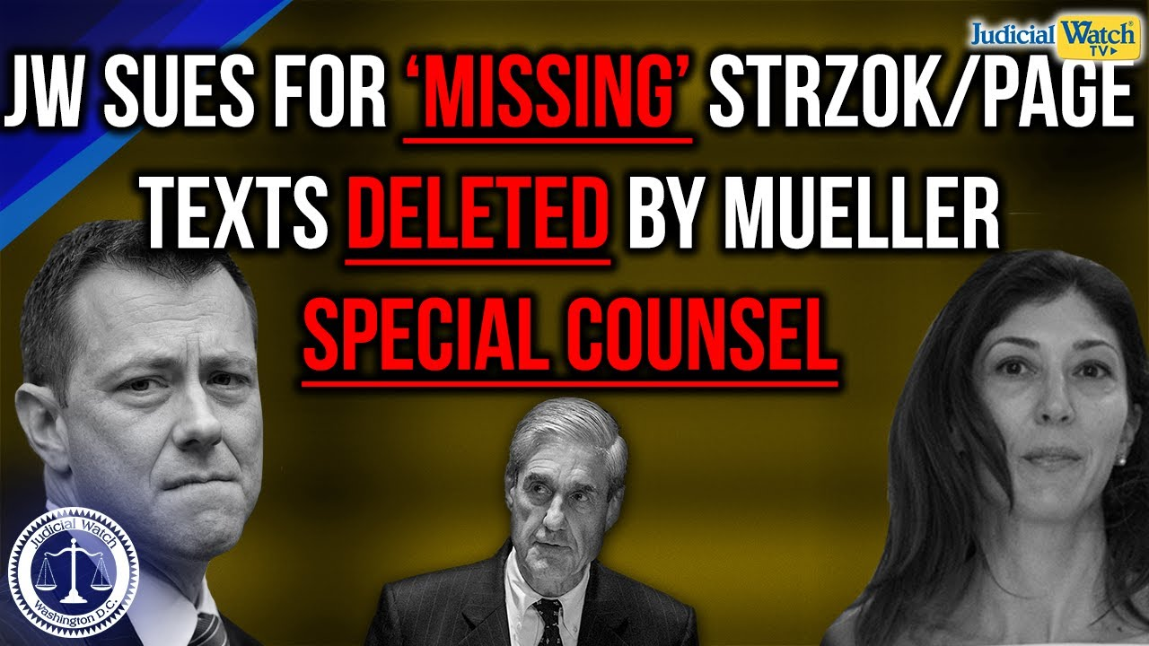 JW Sues Justice Dept. Over 'Missing' Strzok-Page Text Messages Deleted by Mueller Special Counsel
