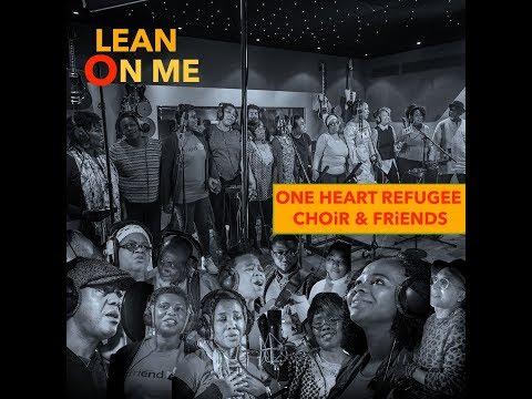 'LEAN ON ME'  One Heart Refugee Choir & friends.