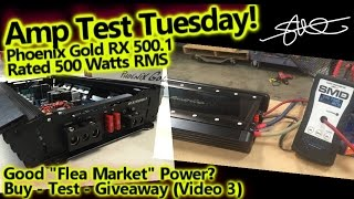 Amp Test Tuesday - Phoenix Gold RX500.1 Rated 500 watts RMS - Good Flea Market Power? (video 3)