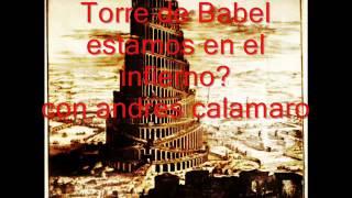 torre de babel estamos en el infierno? con andres calamaro