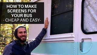 How to make window screens for your Bus/Skoolie - CHEAP and EASY -