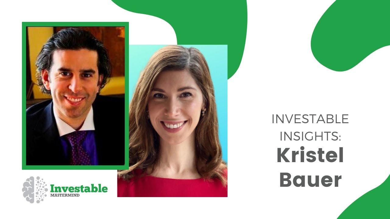 Investable Insight - Kristel Bauer