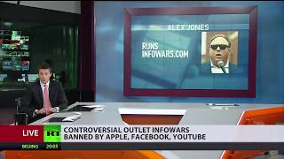 War on InfoWars? Alternative news site banned by Apple, Facebook, Youtube for 'hate speech'