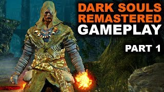 Dark Souls Remastered Gameplay | Part 1