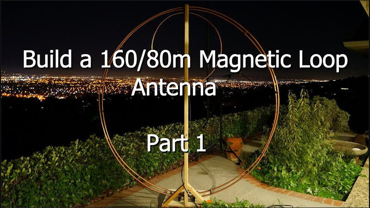 Build a 160/80 Meter Magnetic Loop Antenna - Part 1