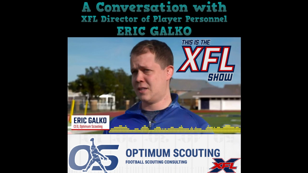This is the XFL Show Episode 48  XFL Director of Player Personnel Eric Galko c34811996
