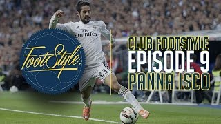 Club Footstyle - Episode 9 (Panna Isco)