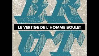Pablo Krantz & Fred Raspail - Le vertige de l'homme boulet (2018)