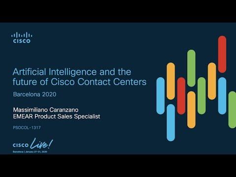 Cisco LIVE Barcelona 2020 – Artificial Intelligence and the future of Cisco Contact Centers