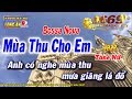 Karaoke Mùa Thu Cho Em  - Tone Nữ (phong cách jazz) -  Bossa Nova | Karaoke Long Ẩn 9669