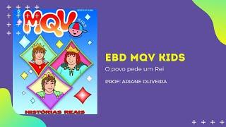 EBD MKV Kids | Aula 02: O povo pede um Rei