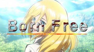 【MAD】進撃の巨人×Born Free(水樹奈々)  クリスタ-ヒストリア -Attack on Titan-