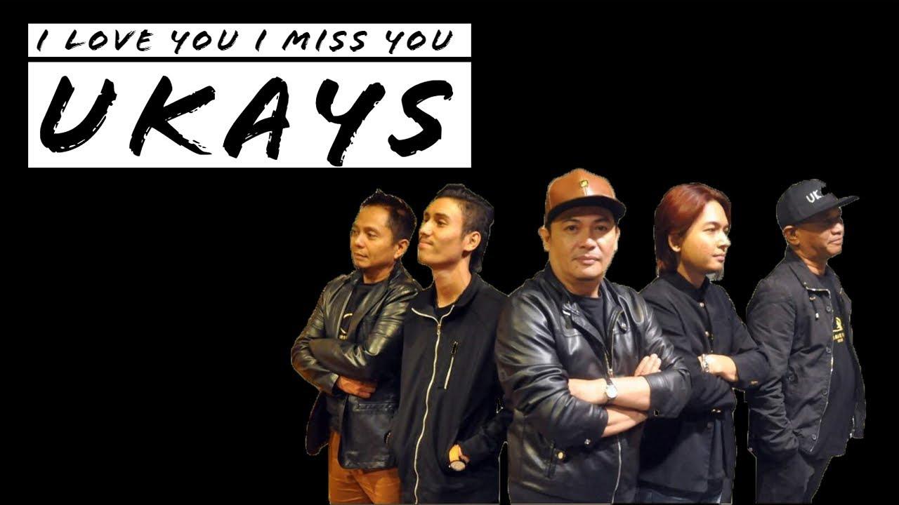 Ukays I Love You I Miss You Lirik Youtube
