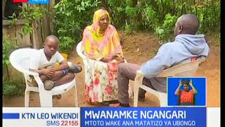 Mwanamke Ngangari: Changamoto za mwanamke na mwana wake ambaye ana ulemavu wa Down's Syndrome
