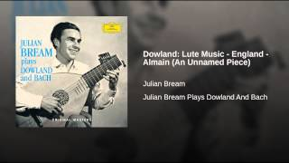 Dowland: Lute Music - England - Almain (An Unnamed Piece)