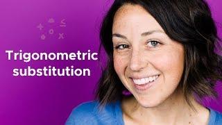How to solve EVERY trigonometric substitution problem ever!