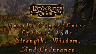 LOTRO #258: Strength, Wisdom, and Endurance