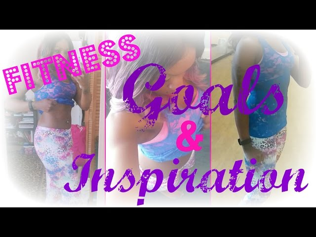 Fitness Goals & Inspiration: Dont Feel Bad About Yourself!
