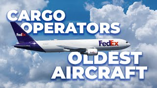 Why Do Cargo Operators Fly Older Planes?