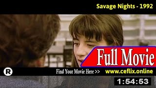 Savage Nights (1992) Full Movie Online