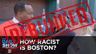 How Racist Is Boston? DEBUNKED