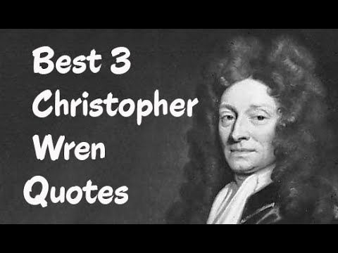 Best 3 Christopher Wren Quotes - The Famous English architects