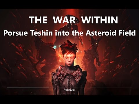 Warframe: The War Within 3/3 : Pursue Teshin into the Asteroid Field thumbnail