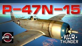 War Thunder Realistic: P-47N-15 [A Fine Lady!]