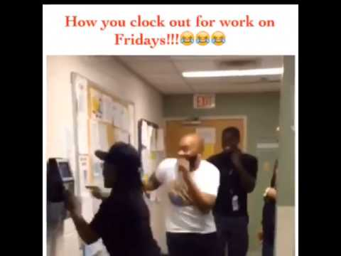 how we be when we clock out on fridays youtube