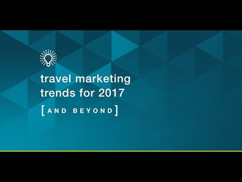 Travel Marketing Trends for 2017 and Beyond Webinar