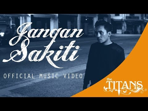 The Titans - (New) Jangan Sakiti Official Music Video