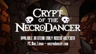 Crypt of the NecroDancer -- Early Access Launch Trailer