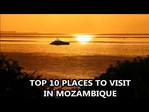 Best Places To Visit - MOZAMBIQUE | Travel & Tourism
