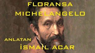 Kentler ve  Gölgeler - Floransa, Roma   Michelangelo (İsmail Acar)