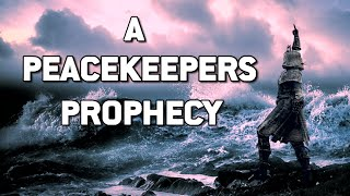 A Peacekeepers Prophecy | For Honor