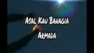 Asal Kau Bahagia - Armada (Official Lirik)