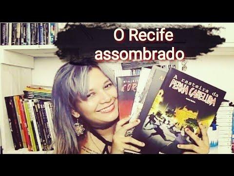 [Vídeo] Leituras sobre o Recife Assombrado