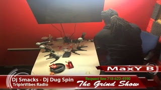 The Grind Show 03-14-2018 (MaxY B Interview) Dj Smacks (This is not for monetization)