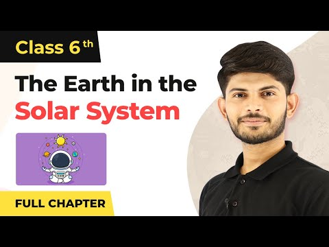 The Earth in the Solar System Full Chapter Class 6 Geography | NCERT Geography Class 6 Chapter 1