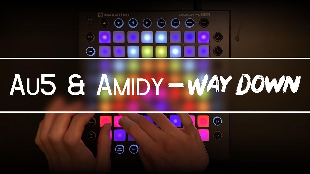 Au5 & Amidy - Way Down (4k) | Launchpad Pro Performance + Project File