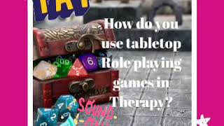 Using TTRPG in Therapy: quick answer