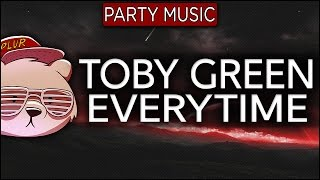 Toby Green Everytime Extended Mix