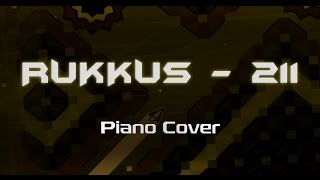211 (by Rukkus) — Piano Cover