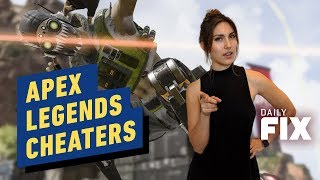 Apex Legends Is Cracking Down on Cheaters - IGN Daily Fix