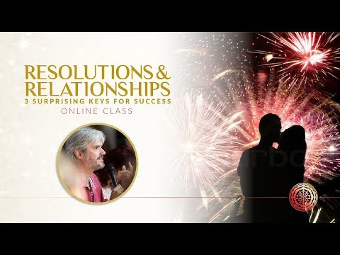 Resolutions and Relationships: 3 Surprising Keys for Success