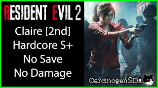 Resident Evil 2 REmake (PC) No Damage No Save - Claire 2nd (Claire B) Hardcore Mode S+ Rank