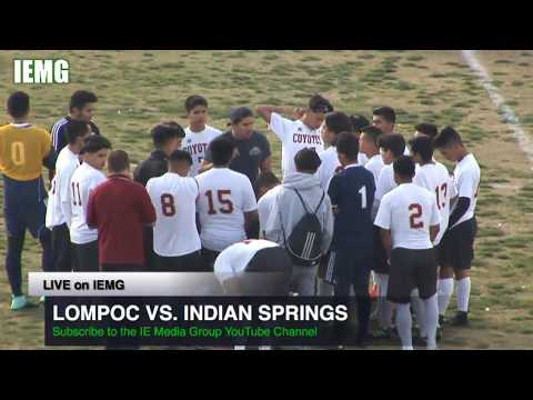 LIVE SOCCER! Lompoc vs. Indian Springs Boys Soccer (2-21-18)