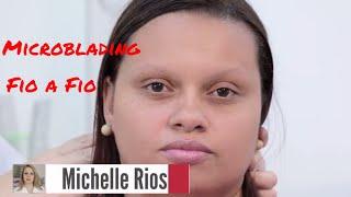 Microblading Fio a Fio Realista - Veja a Reação da Cliente no Final  | Michelle Rios
